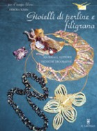 Gioielli  di perline e filigrana. Materiali, supporti, tecniche decorative