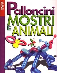 Palloncini. Mostri e animali. Con gadget