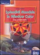 Splendidi  Mandala in Window Color. Con cartamodello