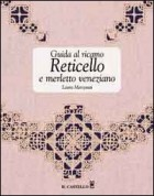 Guida al ricamo reticello e merletto veneziano