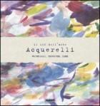 Il kit dell\'arte. Acquerelli. Materiali, tecniche, idee. Con gadget