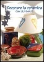Decorare la ceramica con gli smalti