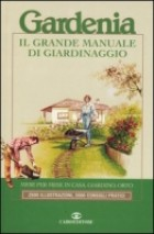 Gardenia. Il grande manuale di giardinaggio