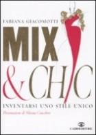 Mix & chic. Inventarsi uno stile unico