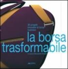 La borsa trasformabile: 30 progetti innovativi di borse business