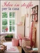 Idee in stoffa per la casa