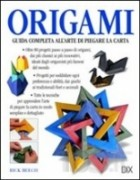 Origami - Guida completa all\'arte di piegare la carta