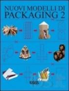 Nuovi modelli di packaging. Con CD-ROM. Vol. 2