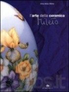 L\' arte della ceramica. Mileto