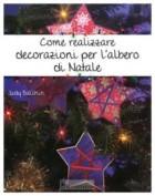 Come realizzare decorazioni per l\'albero di Natale