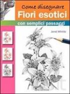 Come disegnare fiori esotici con semplici passaggi