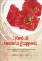 Fiori di carta di Rosanna Frapporti. Corso base. Come realizzare fiori dal piacevole aspetto realistico in carta crespa. DVD. Vol. 1