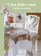 Casa dolce casa. Cucito creativo