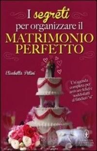 I segreti per organizzare il matrimonio perfetto