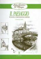 Il paesaggio. Tecniche, composizione e metodi
