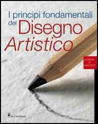I principi fondamentali del disegno artistico