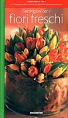 Decorazioni con i fiori freschi