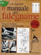 Il manuale del falegname. Ad uso di dilettanti, artigiani e scuole del settore