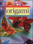 Origami. Il manuale completo per creare con la carta