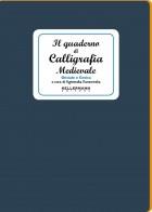 Quaderno di Calligrafia medioevale, onciale e gotica