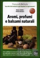 Aromi, profumi e balsami naturali.