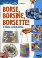 Borse, borsine, borsette! In stoffa, carta, plastica